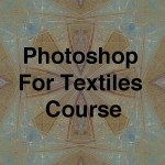 eCourse Photoshop For Arts And Textiles