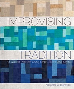 Quilting Book Review - Improvising Tradition by Alexandra Ledgerwood