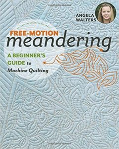 Quilting Book Review Free Motion Meandering by Angela Walters