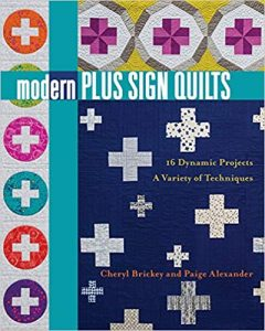 Book Review - Modern Plus Sign Quilts by C. Brickey and P. Alexander